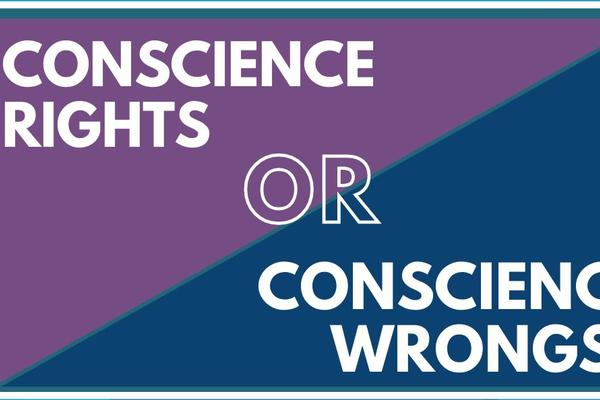 Title image: Conscience rights or conscience wrongs?