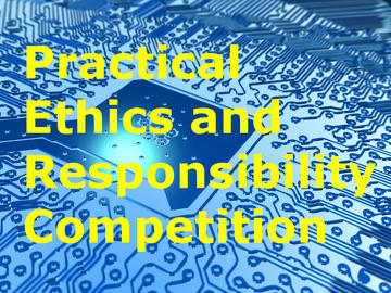 computer circuit board with text Practical Ethics and Responsibility Competition