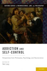 Book cover: Addiction and Self-Control edited by Professor Neil Levy