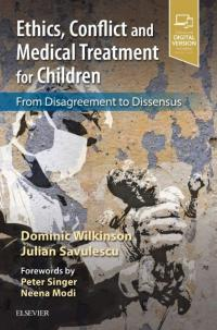 book cover ethics conflict medical treatment children written by Dominic Wilkinson and Julian Savulescu