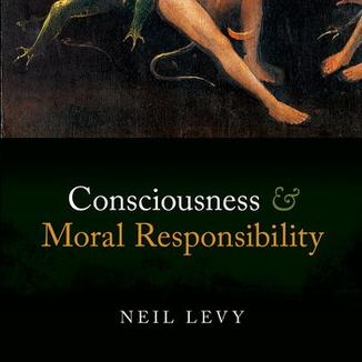 Book cover: Consciousness and Moral Responsibility